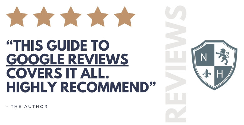 Google Reviews: The Ultimate Guide to Getting Discovered