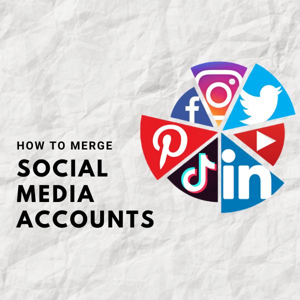 How to Merge Social Media Accounts